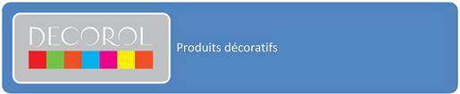 Cliquez ici pour la gamme Decorol